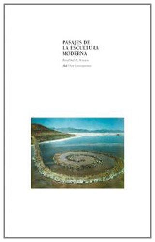 Pasajes En La Escultura Moderna (Arte Contemporaneo) por Rosalind E. Krauss