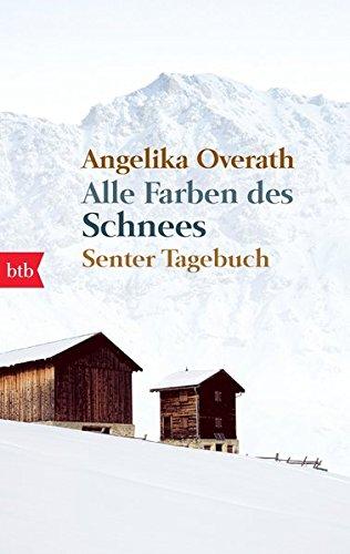 Alle Farben des Schnees: Senter Tagebuch -