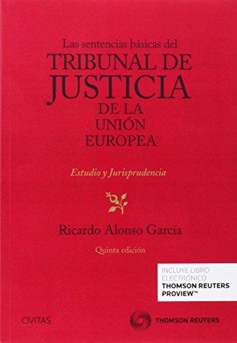 Las sentencias básicas del Tribunal de Justicia de la Unión Europea (Papel + e-book) (Biblioteca de Jurisprudencia) por Ricardo Alonso García