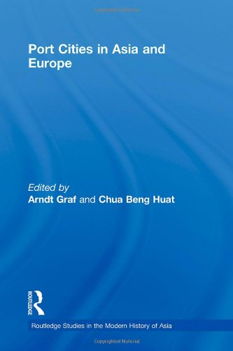 Port Cities in Asia and Europe (Routledge Studies in the Modern History of Asia)