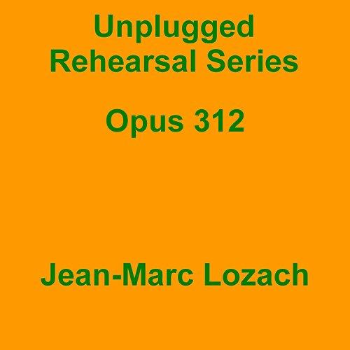 Unplugged Rehearsal Series Opus 312 (312-serie)