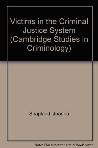 Victims in the Criminal Justice System (Cambridge Studies in Criminology)