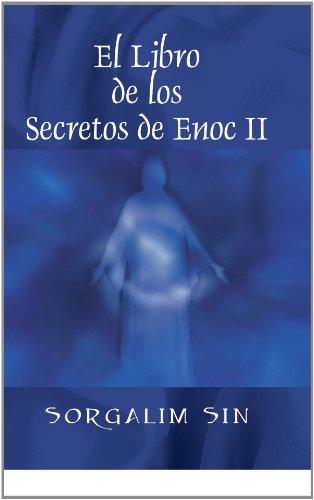 El Libro de los Secretos de Enoc II por Sorgalim Sin