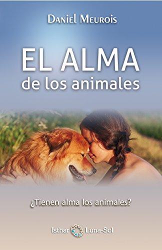EL ALMA de los animales: ... ¿Tienen alma los animales?