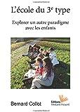 L'école du 3e Type: Explorer un Autre Paradigme avec les Enfants