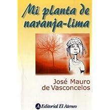 Mi planta de Naranja Lima / My Plant of Orange-Lime (Spanish Edition) by Jose Mauro De Vasconcelos (2008-08-30)
