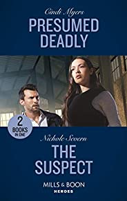 Presumed Deadly / The Suspect: Presumed Deadly (The Ranger Brigade: Rocky Mountain Manhunt) / The Suspect (A M
