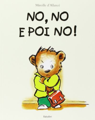 No, no e poi no! Ediz. illustrata