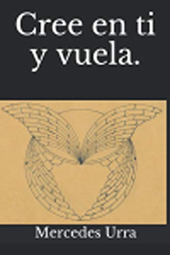 Cree en ti y vuela. eBook: Mercedes Urra: Amazon.es: Tienda Kindle