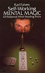 Self-Working Mental Magic: 67 Foolproof Mind-Reading Tricks