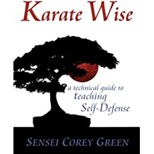 Karate Wise: A Technical Guide to Teaching Self-Defense