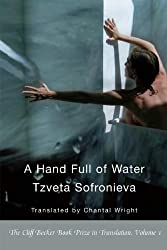 A Hand Full of Water (Cliff Becker Book Prize in Translation)