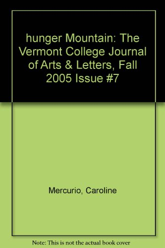 hunger Mountain: The Vermont College Journal of Arts & Letters, Fall 2005 Issue #7