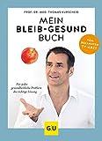 Mein-bleib-gesund-Buch: Für jedes gesundheitliche Problem die richtige Lösung (GU Einzeltitel Gesundheit/Alternativheilkunde)