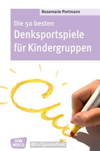 Die 50 besten Denksportspiele für Kindergruppen - eBook (Don Bosco ...