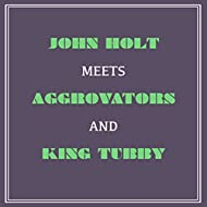 John Holt Meets Aggrovators and King Tubby