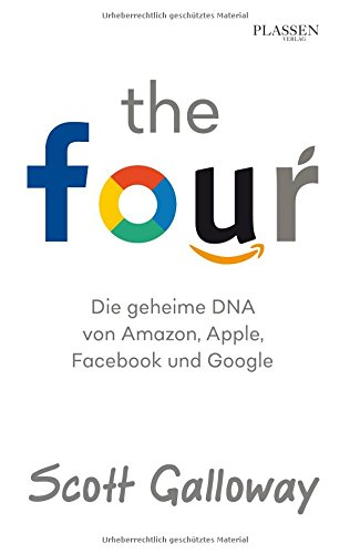 The Four: Die geheime DNA von Amazon, Apple, Facebook und Google