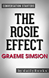The Rosie Effect: A Novel By Graeme Simsion | Conversation Starters (English Edition)