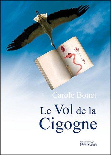 le Vol de la Cigogne par Carole Bonet