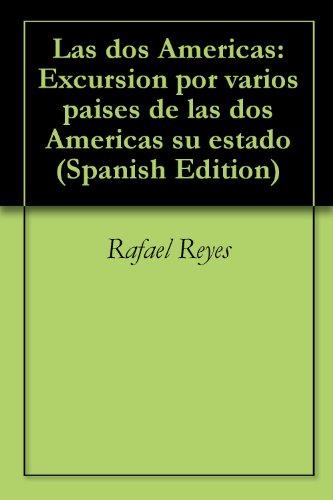 Las dos Americas: Excursion por varios paises de las dos Americas su estado