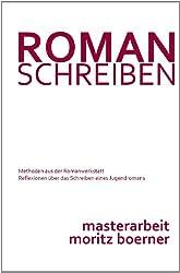Roman schreiben -  Methoden aus der Romanwerkstatt - Masterarbeit (German Edition)