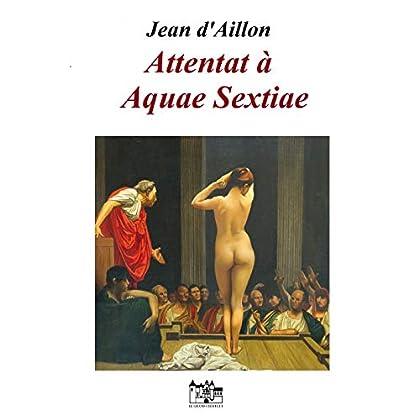 Attentat à Aquae Sextiae