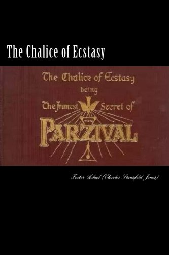 The Chalice of Ecstasy por Frater Achad (Charles Stansfeld Jones)