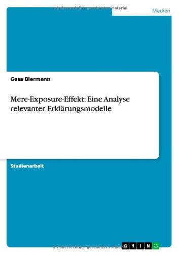 Mere-Exposure-Effekt: Eine Analyse relevanter Erklärungsmodelle