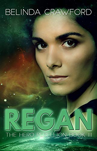 Regan (the Hero Rebellion Book 3) por Belinda Crawford epub