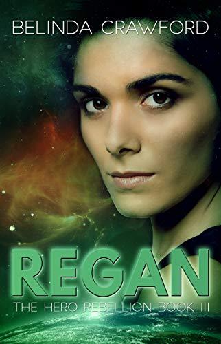 Regan (the Hero Rebellion Book 3) por Belinda Crawford
