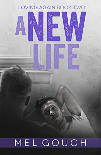 A New Life (Loving Again Book 2) (English Edition)