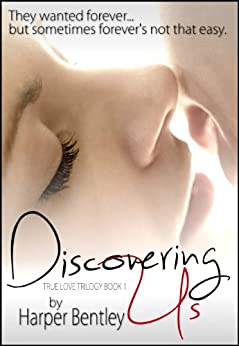 Discovering Us (True Love Trilogy Book 1) by [Bentley, Harper]