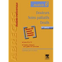 Douleurs - Soins palliatifs - Deuils: Module 6