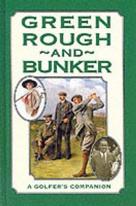 green-rough-and-bunker-a-golfers-companion