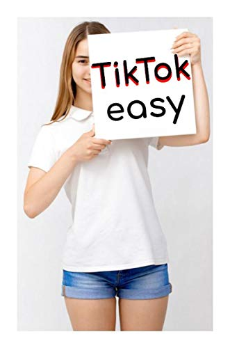 TikTok Easy 2019: Know It First With Kindle! How To Use Before Sign-Up -  The Color Quick App Guide for iPhone & Smartphones (English Edition)