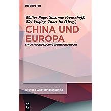 China und Europa: Sprache und Kultur, Werte und Recht (Chinese-Western Discourse, Band 2)