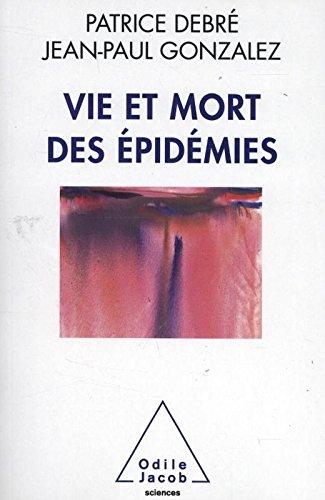 Vie et Mort des Epidemies par Patrick Debre