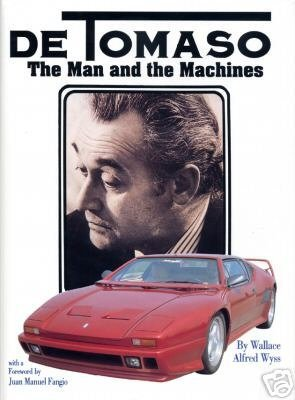 de-tomaso-the-man-and-the-machines-by-wallace-a-wyss-1991-12-01