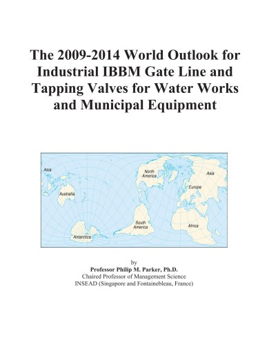 The 2009-2014 World Outlook for Industrial IBBM Gate Line and Tapping Valves for Water Works and Municipal Equipment
