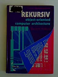 Rekursiv: Object-Oriented Computer Architecture