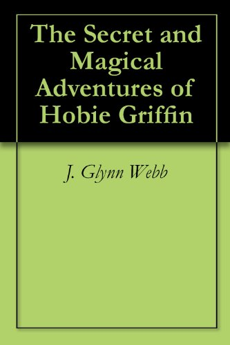 the-secret-and-magical-adventures-of-hobie-griffin-english-edition