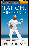 TAI CHI: Beginners Guide to Tai Chi (English Edition)