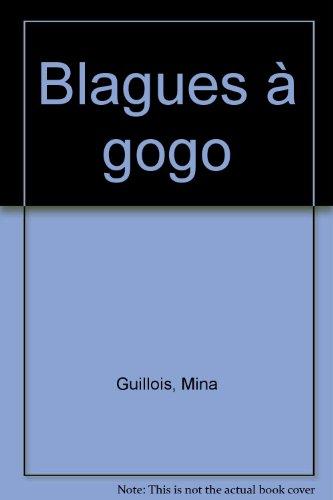 Blagues à gogo par Mina Guillois, André Guillois