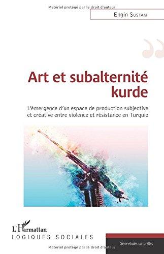 art-et-subalternite-kurde-lemergence-dun-espace-de-production-subjective-et-creative-entre-violence-