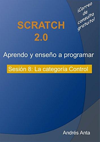 Aprendo y enseño a programar en Scratch: Sesión 8: La categoría Control por Andrés Anta