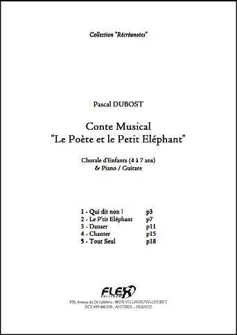 Descargar Libro PARTITURA CLASICA - Conte Le Poète et le Petit Eléphant - P. DUBOST - Children's Choir and Piano or Guitar de DUBOST Pascal