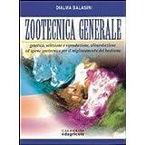 Zootecnica generale. Genetica, selezione e riproduzione, alimentazione ed igiene zootecnica per il miglioramento del bestiame