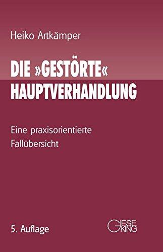 """Die """"gestörte"""" Hauptverhandlung: Eine praxisorientierte Fallübersicht"""