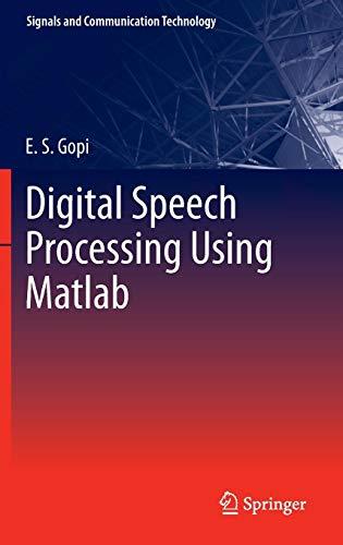 Digital Speech Processing Using Matlab (Signals and Communication Technology) Digital Data Communications