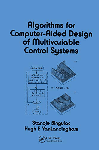 Algorithms for Computer-Aided Design of Multivariable Control Systems (Electrical and Computer Engineering Book 84) (English Edition) -